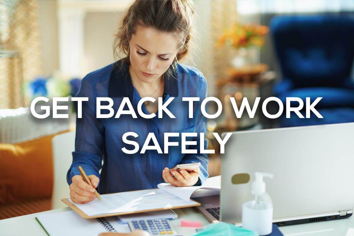 Get Back toWork Safely